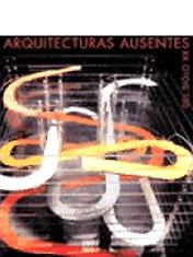 """Catalogue exhibition """" Arquitecturas Ausentes del S. XX """" ISBN 84-7207-164-7 : G.A.T.C.P.A.C"""